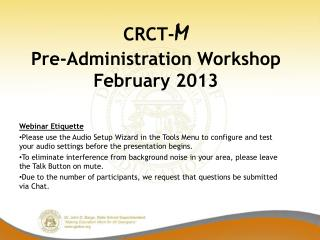 CRCT- M  Pre-Administration Workshop February 2013