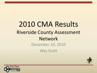 2010 CMA Results Riverside County Assessment Network