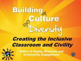Creating the Inclusive Classroom and Civility