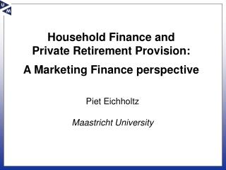 Household Finance and Private Retirement Provision: A Marketing Finance perspective