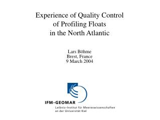 Experience of Quality Control  of Profiling Floats in the North Atlantic