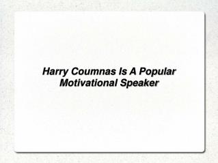 Harry Coumnas Is A Popular Motivational Speaker