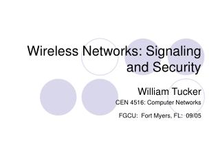 Wireless Networks: Signaling and Security
