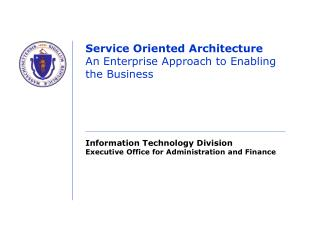 Service Oriented Architecture An Enterprise Approach to Enabling the Business