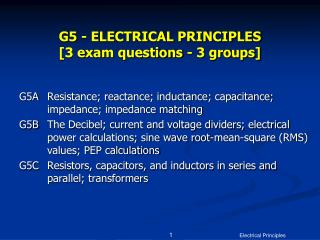 G5 - ELECTRICAL PRINCIPLES  [3 exam questions - 3 groups]