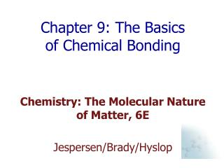 Chapter 9: The Basics of Chemical Bonding