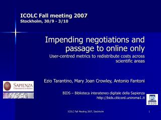 ICOLC Fall meeting 2007 Stockholm, 30/9 - 3/10