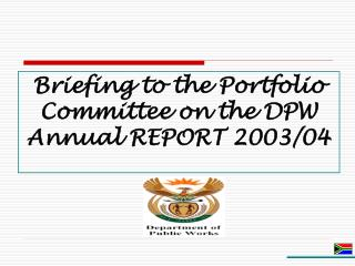 Briefing to the Portfolio Committee on the DPW Annual REPORT 2003/04