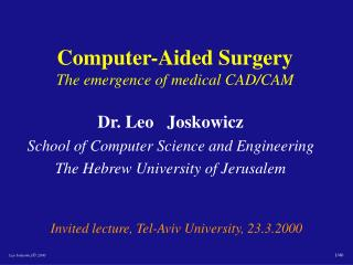 Computer-Aided Surgery The emergence of medical CAD/CAM
