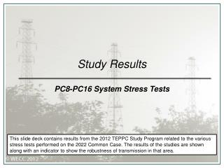 Study Results PC8-PC16 System Stress Tests