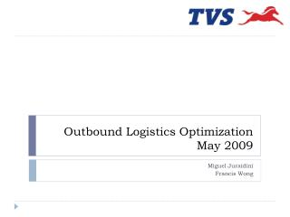 Outbound Logistics Optimization May 2009