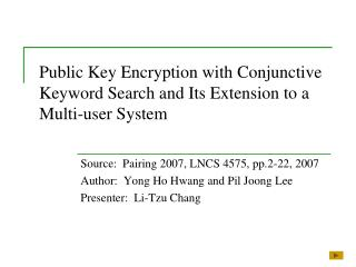 Public Key Encryption with Conjunctive Keyword Search and Its Extension to a Multi-user System