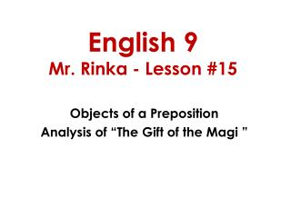 English 9 Mr. Rinka - Lesson #15