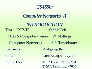 CS4550: Computer Networks  II INTRODUCTION