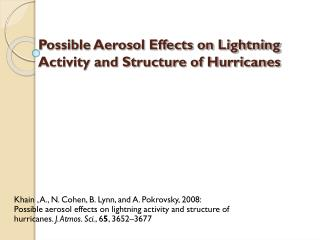 Possible Aerosol Effects on Lightning Activity and Structure of Hurricanes