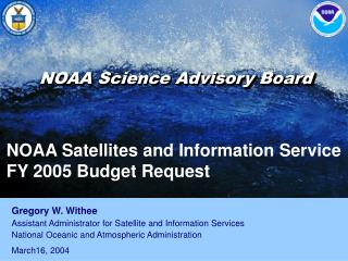 NOAA Satellites and Information Service  FY 2005 Budget Request