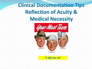 Clinical Documentation Tips Reflection of Acuity & Medical Necessity