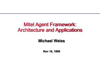 Mitel Agent Framework: Architecture and Applications