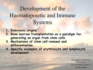 Development of the Haematopoietic and Immune Systems