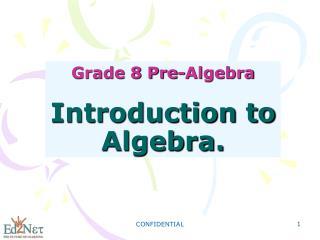 Grade 8 Pre-Algebra Introduction to Algebra.
