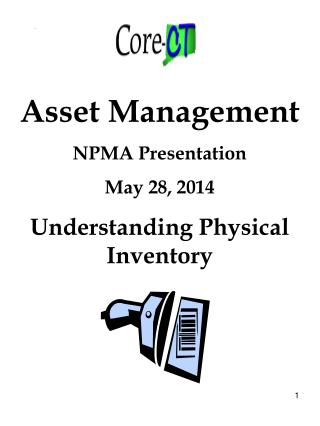 Asset Management NPMA Presentation May 28, 2014 Understanding Physical Inventory