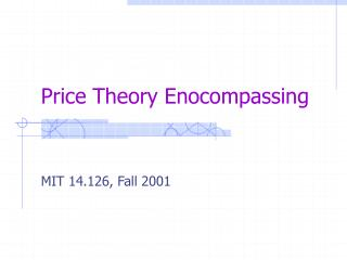 Price Theory Enocompassing