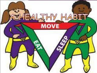 A Healthy Habit