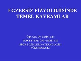 EGZERSİZ FİZYOLOJİSİNDE TEMEL KAVRAMLAR
