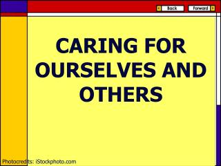 CARING FOR OURSELVES AND OTHERS