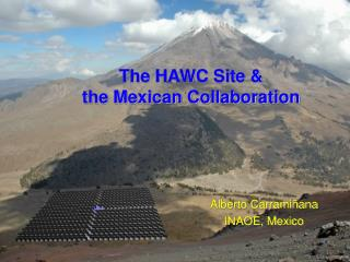 The HAWC Site &  the Mexican Collaboration