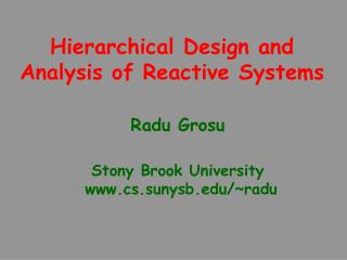 Hierarchical Design and Analysis of Reactive Systems