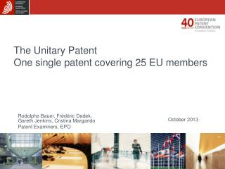 The Unitary Patent One single patent covering 25 EU members