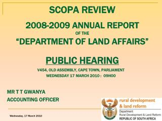 "SCOPA REVIEW 2008-2009 ANNUAL REPORT  OF THE ""DEPARTMENT OF LAND AFFAIRS"" PUBLIC HEARING"