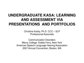 UNDERGRADUATE KASA: LEARNING AND ASSESSMENT VIA PRESENTATIONS  AND PORTFOLIOS