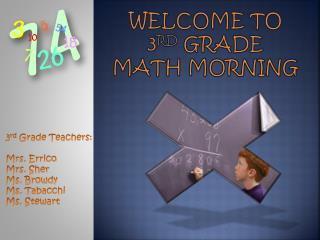 Welcome to    3 rd  Grade  Math Morning