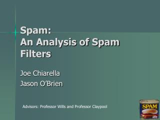 Spam:  An Analysis of Spam Filters