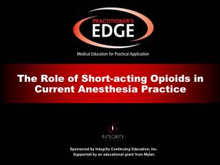 The Role of Short-acting Opioids  in  Current  Anesthesia Practice