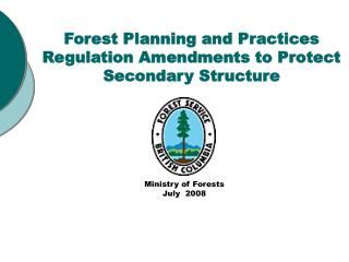 Forest Planning and Practices Regulation Amendments to Protect Secondary Structure