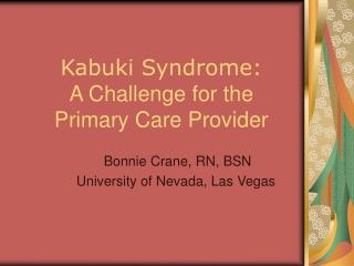 Kabuki Syndrome: A Challenge for the Primary Care Provider