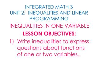 INTEGRATED MATH 3 UNIT 2:  INEQUALITIES AND LINEAR PROGRAMMING