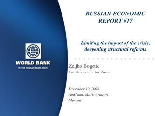 RUSSIAN ECONOMIC REPORT #17 Limiting the impact of the crisis, deepening structural reforms
