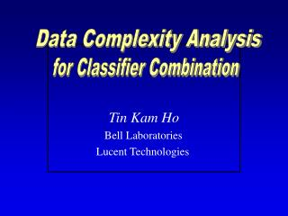 Tin Kam Ho 		        	        Bell Laboratories 			     Lucent Technologies