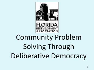 Community Problem          Solving Through Deliberative Democracy