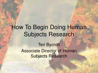 How To Begin Doing Human Subjects Research
