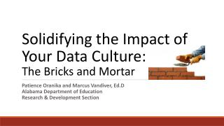 Solidifying the Impact of Your Data Culture: The Bricks and Mortar