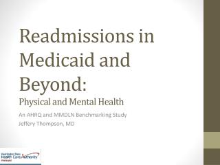 Readmissions in Medicaid and Beyond: Physical and Mental Health