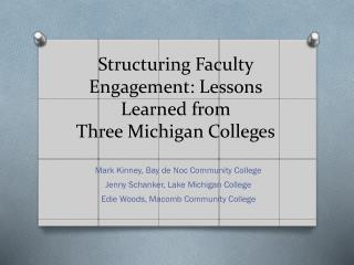 Structuring Faculty Engagement: Lessons Learned from  Three  Michigan Colleges