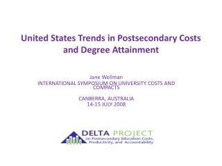 Jane Wellman INTERNATIONAL SYMPOSIUM ON UNIVERSITY COSTS AND COMPACTS CANBERRA, AUSTRALIA