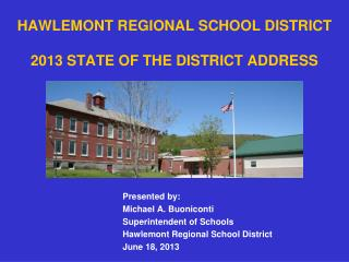 HAWLEMONT REGIONAL SCHOOL DISTRICT 2013 STATE OF THE DISTRICT ADDRESS