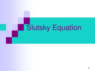 Slutsky Equation